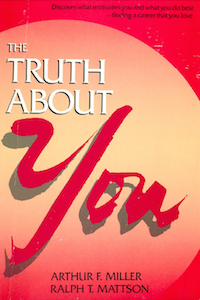 The Truth About You by Arthur F. Miller and Ralf T. Mattson